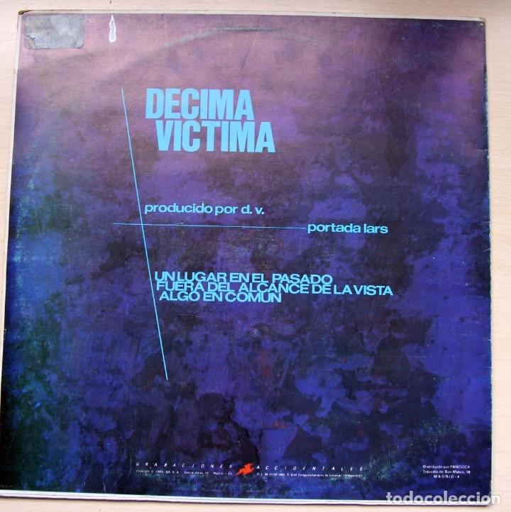 Discos de vinilo: DECIMA VICTIMA - MAXI UN LUGAR EN EL PASADO - GRABACIONES ACCIDENTALES - Foto 2 - 182680477