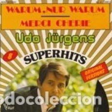 Discos de vinilo: UDO JURGENS 2 OLDIES MERCI CHERIE' /WARUM NUR WARUM. Lote 182692365