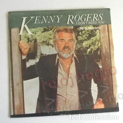 KENNY ROGERS I DON´T NEED YOU ( NO TE NECESITO ) DISCO DE VINILO 45 RPM CANTANTE EEUU AÑOS 80 MÚSICA (Música - Discos - Singles Vinilo - Cantautores Extranjeros)