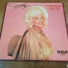 Discos de vinilo: DOLLY PARTON. I WILL ALWAYS LOVE YOU. SINGLE VINILO.. Lote 182705351