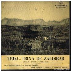 Discos de vinilo: TRIKI TRIXA DE ZALDIBAR - AMA ZEURIAK EZANDIT / ORAINGO GAZTIAK / ERES CHIQUITA Y BONITA +1 - EP1968. Lote 182705583