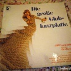Discos de vinilo: CLIFF CARPENTER UND SEIN ORCHESTER – DIE GROSSE CLUB-TANZPLATTE. Lote 182719872