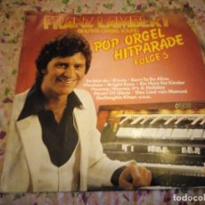 Discos de vinilo: FRANZ LAMBERT GALAXIS ORGEL SOUND POP ORGEL HITPARADE FOLGE 5. Lote 182720197