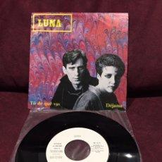 """Discos de vinilo: LUNA - TÚ DE QUE VAS, SINGLE 7"""", PROMOCIONAL, 1984, ESPAÑA. Lote 182730572"""
