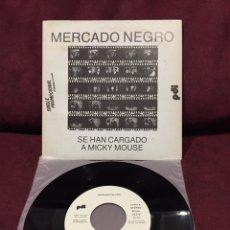 """Discos de vinilo: MERCADO NEGRO - SE HAN CARGADO A MICKY MOUSE, SINGLE 7"""", PROMOCIONAL, 1984, ESPAÑA. Lote 182732105"""