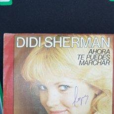 Discos de vinilo: DIDI SHERMAN 'AHORA TE PUEDES MARCHAR' 1976. Lote 182766755