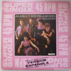 Discos de vinilo: ALASKA Y LOS PEGAMOIDES - BAILANDO (MAXISINGLE HISPAVOX 1982). Lote 182772928