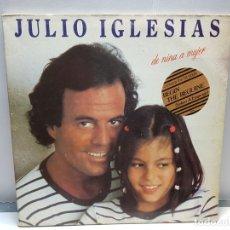 Discos de vinilo: LP-JULIO IGLESIAS- DE NIÑA A MUJER FUNDA ORIGINAL 1981. Lote 182779377