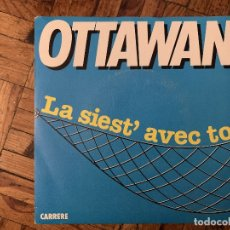 Discos de vinilo: OTTAWAN – LA SIEST' AVEC TOI SELLO: CARRERE – 49.771 FORMATO: VINYL, 7 , 45 RPM, SINGLE PAÍS: FR . Lote 182781140