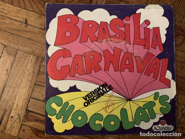 CHOCOLAT'S – BRASILIA CARNAVAL SELLO: AQUARIUS – 53.001 FORMATO: VINYL, 7 , SINGLE, 45 RPM (Música - Discos - Singles Vinilo - Disco y Dance)