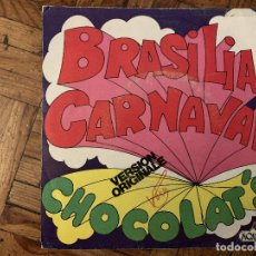 Discos de vinilo: CHOCOLAT'S – BRASILIA CARNAVAL SELLO: AQUARIUS – 53.001 FORMATO: VINYL, 7 , SINGLE, 45 RPM . Lote 182781427