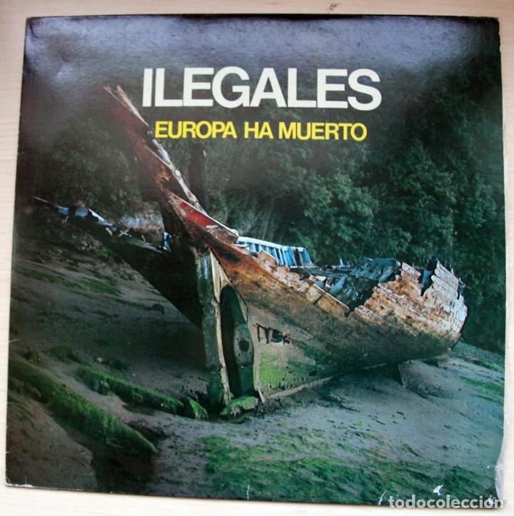 ILEGALES – EUROPA HA MUERTO - SOCIEDAD FONOGRAFICA ASTURIANA - 1983 - RARO (Música - Discos de Vinilo - Maxi Singles - Grupos Españoles de los 70 y 80)