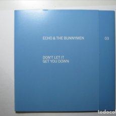 Discos de vinilo: ECHO & THE BUNNYMEN SINGLE VINILO UK DON´T LET IT GET YOU DOWN NUEVO A ESTRENAR. Lote 182786881