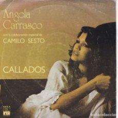 Disques de vinyle: ANGELA CARRASCO CON CAMILO SESTO,CALLADOS DEL 78. Lote 182799473
