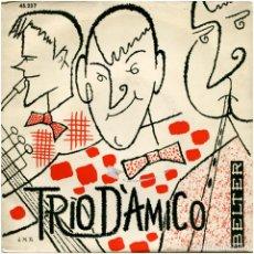 Discos de vinilo: TRIO D'AMICO CANTA MARA DEL DUCA – PIOVE - EP SPAIN 1959 - BELTER 45.237. Lote 182811952