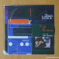 Discos de vinilo: BLACK & SAM BROWN - FLY UP TO THE MOON / YOU HIT ME UP WHAT YOU ARE - SINGLE. Lote 182829177