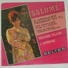 Discos de vinilo: SALOMÉ - A ARANJUEZ PENSANT EN TU - SENSE FLOR - L'ARBRE - BELTER 1967. Lote 182830148