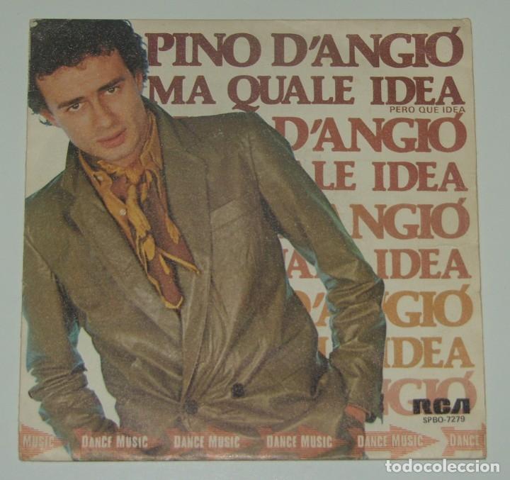 PINO D'ANGIÓ - MA QUALE IDEA + ME NE FREGO DI TE - RCA SPAIN 1981 (Música - Discos - Singles Vinilo - Disco y Dance)
