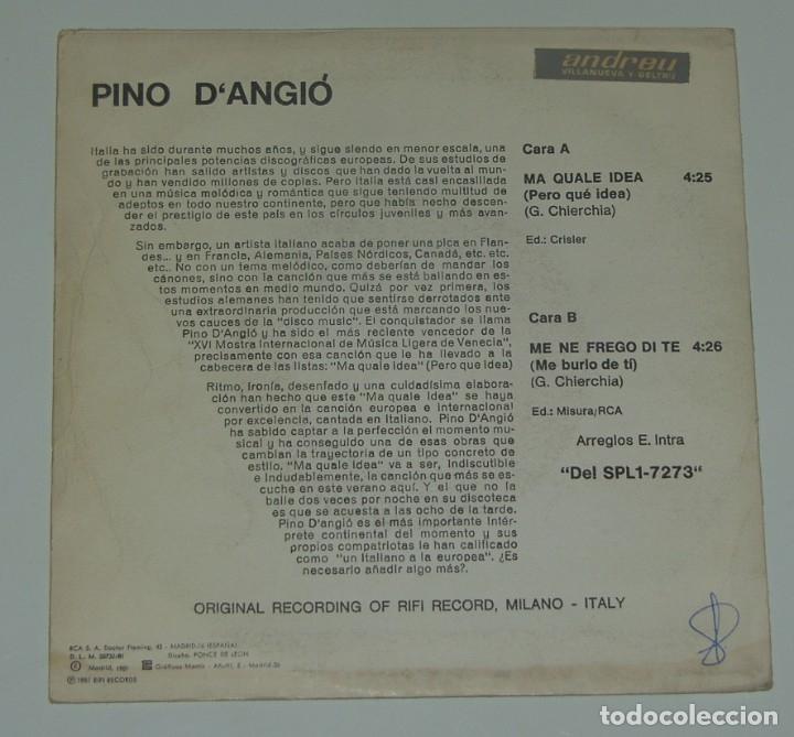 Discos de vinilo: PINO DANGIÓ - MA QUALE IDEA + ME NE FREGO DI TE - RCA SPAIN 1981 - Foto 2 - 182830411