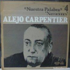 Discos de vinilo: NUESTRA PALABRA / ALEJO CARPENTIER /1977 /(VG VG). LP. Lote 182831178