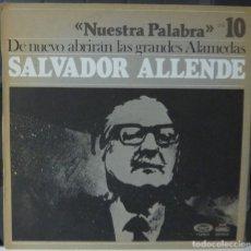 Discos de vinilo: NUESTRA PALABRA / SALVADOR ALLENDE / VOL 10 /1977 / (VG VG). LP. Lote 182831285