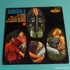 Discos de vinilo: AIMABLE. LA MAMA / TRA LA LA SUZIE / TU SERAS MI BABY / YO HUBIERA QUERIDO. HISPAVOX 1964. Lote 182834027