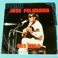 Discos de vinilo: JOSE FELICIANO (SINGLE 1971) QUE SERA (CHE SARA) - THERE'S NO ONE ABOUT. Lote 182836916