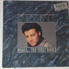 Discos de vinilo: FRANCESCO NAPOLI. BALLA...THE FIRST DANCE. VG+. Lote 182857418