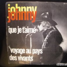 Discos de vinilo: JOHNNY HALLYDAY- QUE JE T´AIME. SINGLE.. Lote 182860920