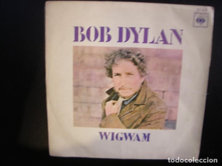 BOB DYLAN- WIGWAM. SINGLE. (Música - Discos - Singles Vinilo - Pop - Rock - Extranjero de los 70)