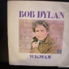 Discos de vinilo: BOB DYLAN- WIGWAM. SINGLE.. Lote 182861157