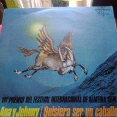 Discos de vinilo: ANA Y JOHNNY -QUIERO SER UN CABALLO -. Lote 182871976