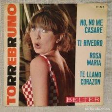 Discos de vinilo: TORREBRUNO - NO, NO ME CASARÉ + 3 - EP ESPAÑOL DEL AÑO 1964 - BELTER 51.433 MUY RARO, EN BUEN ESTADO. Lote 182883117