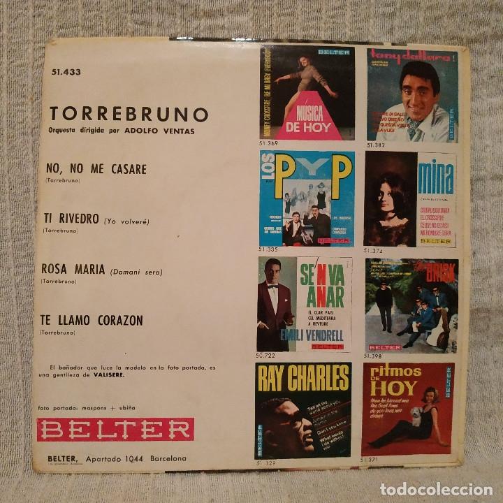Discos de vinilo: Torrebruno - No, no me casaré + 3 - Ep español del año 1964 - Belter 51.433 muy raro, en buen estado - Foto 2 - 182883117