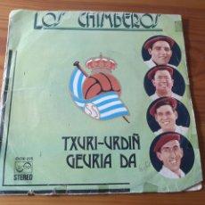 Discos de vinilo: LOS CHIMBEROS - TXURIURDIN TXURI-URDIÑ GEURIA DA (1974)- REAL SOCIEDAD DE SAN SEBASTIÁN. Lote 182887867