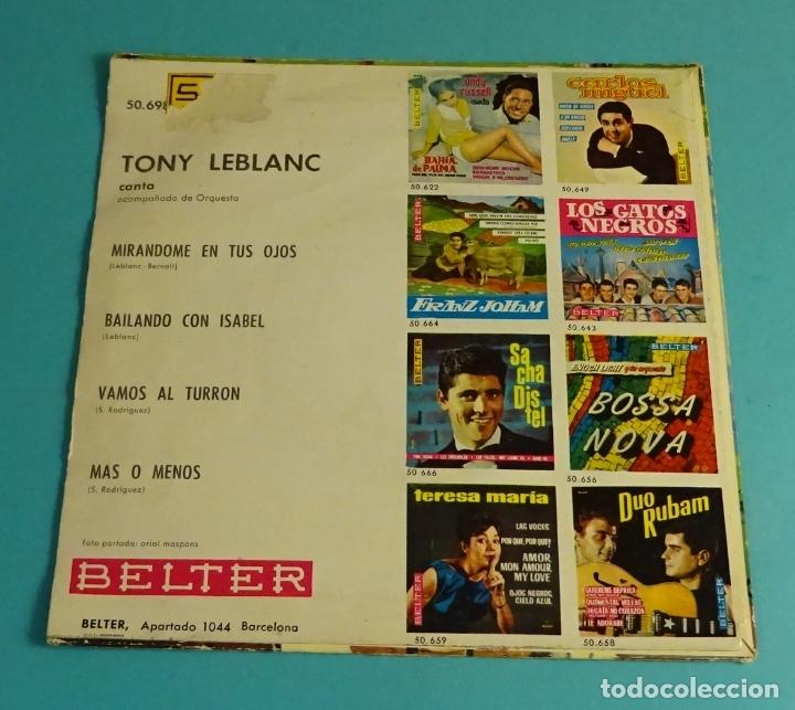Discos de vinilo: TONY LEBLANC CANTA VAMOS AL TURRÓN. MIRÁNDOME EN TUS OJOS. BAILANDO CON ISBEL. MÁS O MENOS - Foto 2 - 182890978