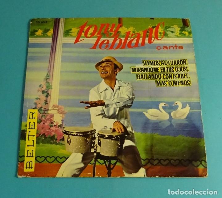 TONY LEBLANC CANTA VAMOS AL TURRÓN. MIRÁNDOME EN TUS OJOS. BAILANDO CON ISBEL. MÁS O MENOS (Música - Discos de Vinilo - EPs - Flamenco, Canción española y Cuplé)