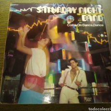 Discos de vinilo: SATURDAY NIGHT BAND - COME ON DANCE, DANCE. Lote 182906562