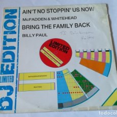 Discos de vinilo: MCFADDEN & WHITEHEAD / BILLY PAUL - AIN'T NO STOPPIN' US NOW / BRING THE FAMILY BACK - 1985. Lote 182913897