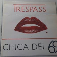Discos de vinilo: TRESPASS. CHICA DEL 69. ALVARIO. ESPAÑA 1985. Lote 182944632