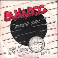 Discos de vinilo: BULLDOG / MANOLITA GOMEZ / NENA DE ALTA TENSION / DON X / SINGLE DE 1982 RF-4177. Lote 182953447