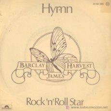 Discos de vinilo: BARCLAY JAMES HARVEST-HYMN + ROCK´N´ROLL STAR SINGLE VINILO EDITADO POR POLYDOR EN 1978 SPAIN EX-EX. Lote 182963818