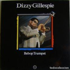 Discos de vinilo: DIZZY GILLESPIE – BEBOP TRUMPET VINYL, LP, COMPILATION SPAIN 1989 JAZZ. Lote 182963958