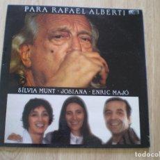 Discos de vinilo: LP. JOSIANA CON SILVIA MUNT Y ENRIC MAJÓ PARA RAFAEL ALBERTI. . Lote 182966702