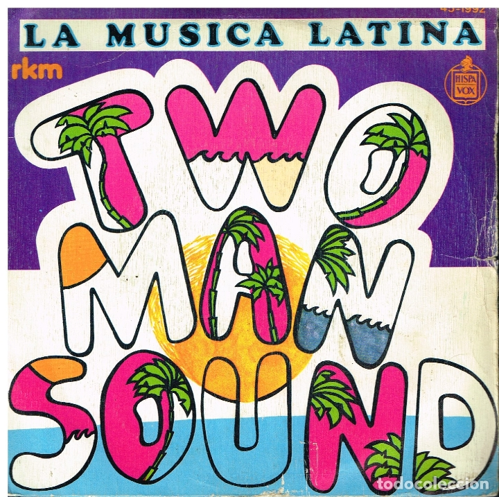 TWO MAN SOUND - LA MUSICA LATINA / A MEXICO - SINGLE 1979 (Música - Discos de Vinilo - Singles - Pop - Rock Extranjero de los 80)