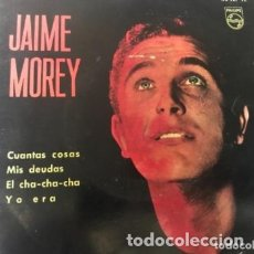 Discos de vinilo: ANTIGUO EP JAIME MOREY CUANTAS COSAS MIS DEUDAS CHA-CHA-CHA YO ERA. Lote 182970681