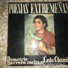Discos de vinilo: ANTIGUO LP POESÍAS EXTREMEÑAS DEMETRIO BARRERO RECITA A LUIS CHAMIZO. Lote 182972036