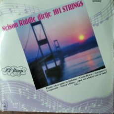Discos de vinilo: 101 STRINGS, NELSON RIDDLE DIRIJE - LP 1987-. Lote 182988090