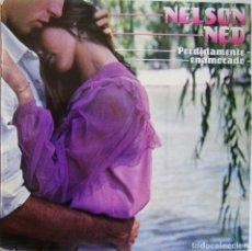 Discos de vinilo: NELSON NED-PERDIDAMENTE ENAMORADO, HISPAVOX, GAMMA S 60.792. Lote 183004325