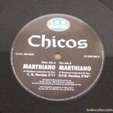 Discos de vinilo: CHICOS / MARTHIANO / MAXI-SINGLE 12 INCH. Lote 228115840
